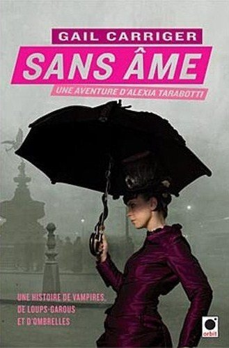 Sans Âme -Le Protectorat de l'Ombrelle T1-Gail Carriger