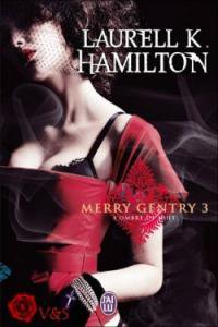 L'éclat envoutant de la lune (Merry Gentry 3)-Laurell K. Hamilton