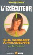 K.O. sanglant à Philadelphie (l'Exécuteur T283)- Don Pendleton