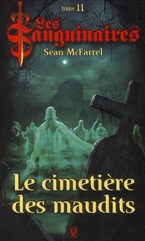 le cimetière  des maudits (Les Sanguinaires 11) Sean McFarrel