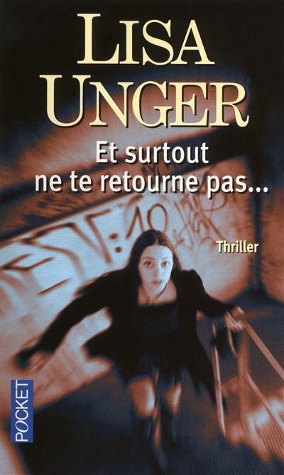 Et surtout ne te retourne pas -Lisa Unger