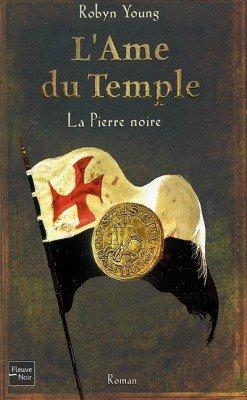 La Pierre Noire -l'âme du temple T2-Robyn Young