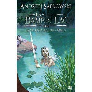 La Dame du Lac (la Saga du Sorceleur T5) de Andrzej Sapkowski