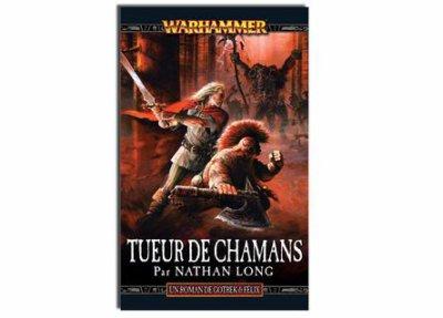 Tueur de Chamans (série Gotrek et Felix 11) de Nathan Long