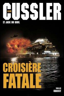 Croisière fatale de Clive Cussler et Jack du Brul