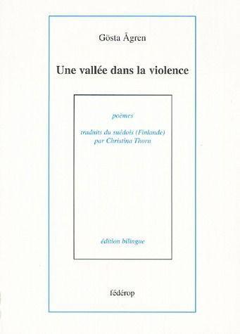 Une vallée dans la violence de Gosta Agren