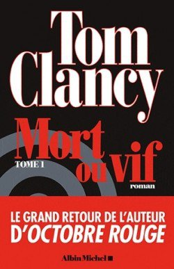 Mort ou vif T1 de Tom Clancy