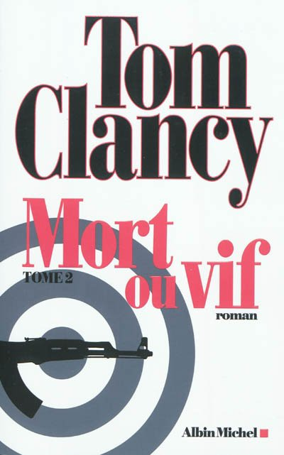 Mort ou vif Tome 2 de Tom Clancy