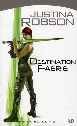 Destination Faerie -Lila Black 3 de Justina Robson