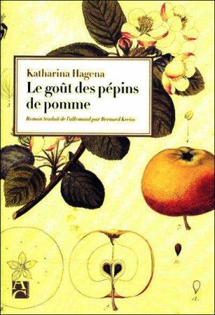 Le Goût des pépins de pomme de Katharina Hagena