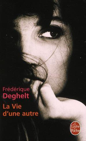 La vie d'une autre de Frédérique Deghelt