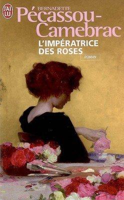 L'impératrice des roses de Bernadette Pécassou-Camebrac