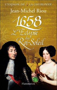 L'espion de la couronne: 1658, l'éclipse du roi-soleil de J.M. Riou