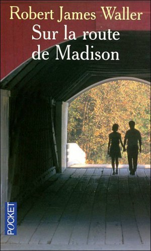 Sur la route de Madison de Robert James Waller
