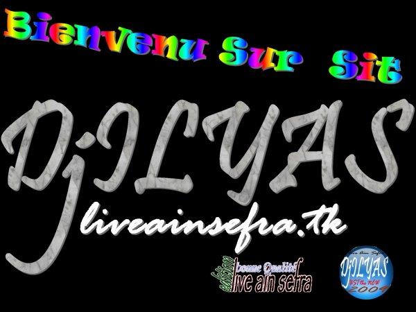 bienvenu sur sit DJ ILYAS LIVE AIN SEFRA