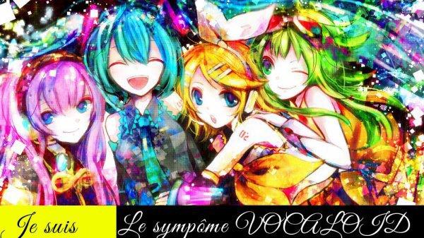 Je suis le symptôme Vocaloid !