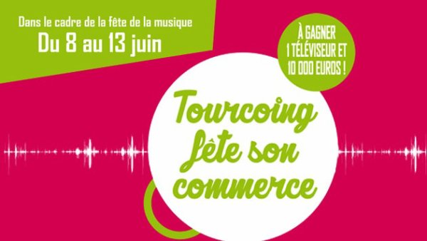Tourcoing fête son commerce !