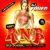 DJ FOUED 100% RNB OLD SCHOOL / NEW SCHOOL LA SELECTION NO MIX VOLUME 11 & 12
