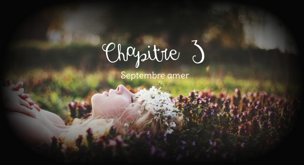 Chapitre III ~ Septembre amer
