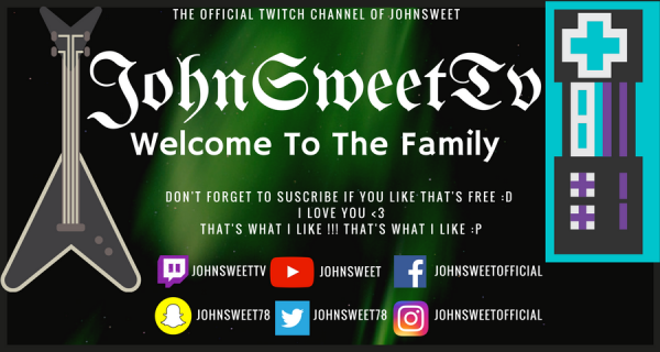 JohnSweetTv (Official Twitch Channel) N'OUBLIE PAS DE FOLLOW, SHARE, AND SEE YOU ON NEXT STREAM :)