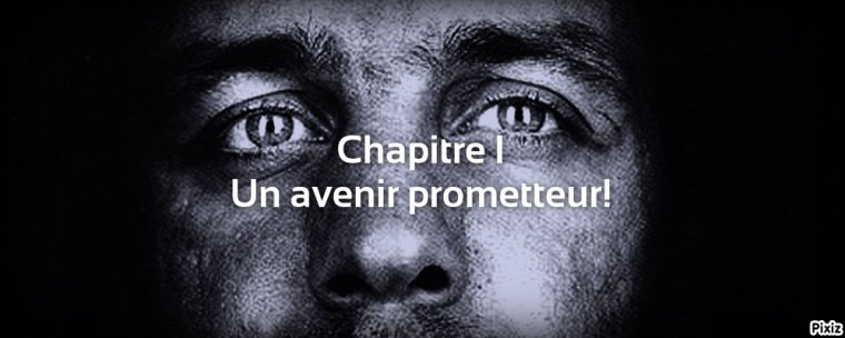 Chapitre I : Un avenir prometteur!