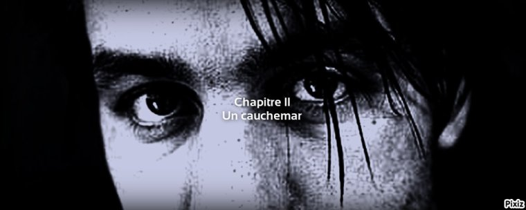 Chapitre II: Un cauchemar