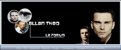 Nouveau ! Le forum d'Allan Theo