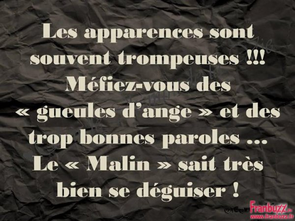 apparences trompeuses !!!