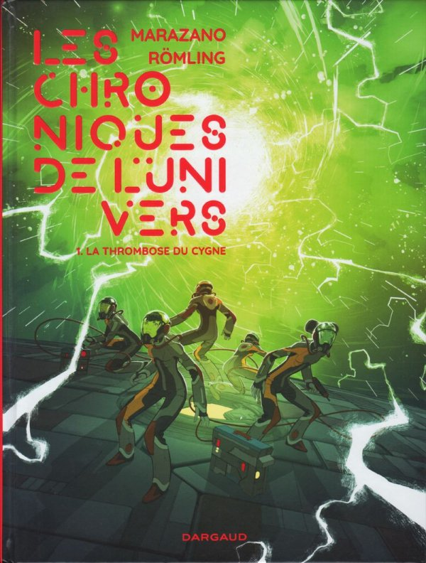 LES CHRONIQUES DE L'UNIVERS 1. LA THROMBOSE DU CYGNE