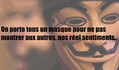 Pourquoi se cacher derrière un masque lorsque l'on peut simplement être soi-même.