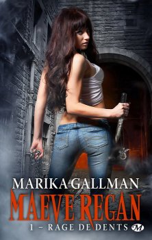 Maeve Regan tome 1 rage de dents de Marika Gallman