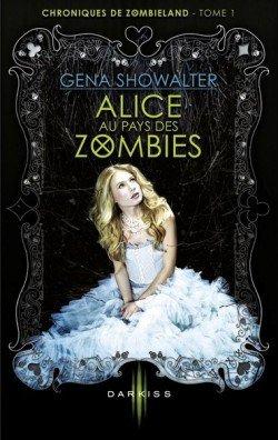 Chroniques de zombieland : tome 1 Alice au pays des zombies de Gena Showalter
