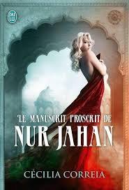 Le manuscrit proscrit de Nur Jahan de Cécilia Correia