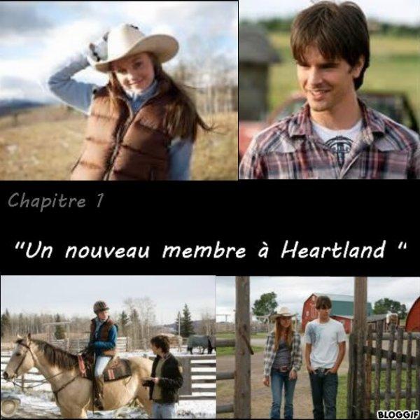 """Chapitre 1 """" Un nouveau membre à Heartland """""""