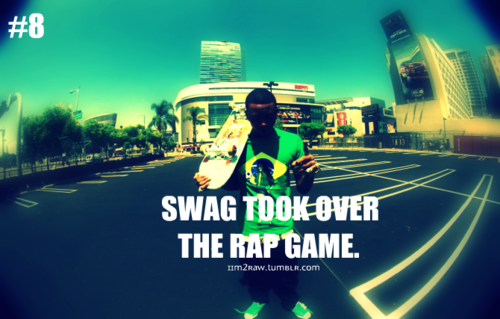 #8 swag and the rap game