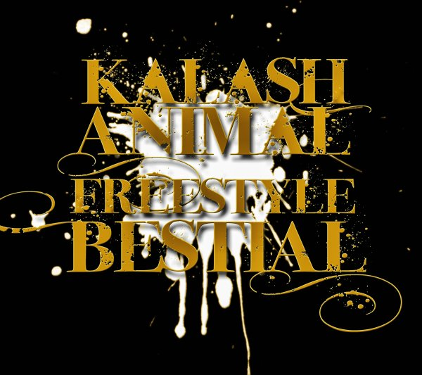 Kalash'Animal - Freestyle Bestial (2011)