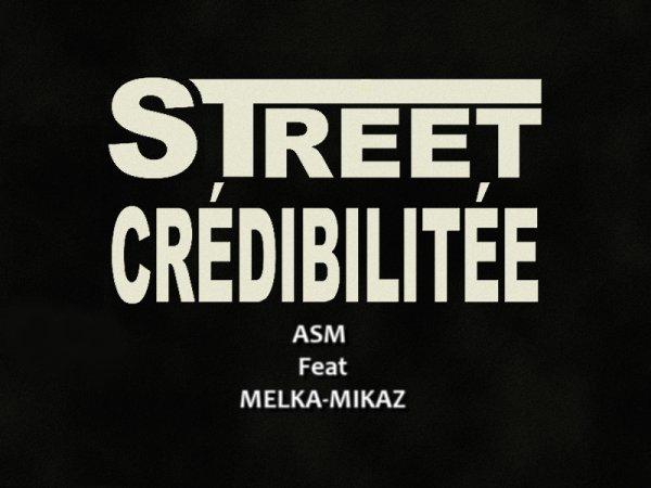 --STREET CRÉDIBILITÉE--Feat Melka Mikaz--