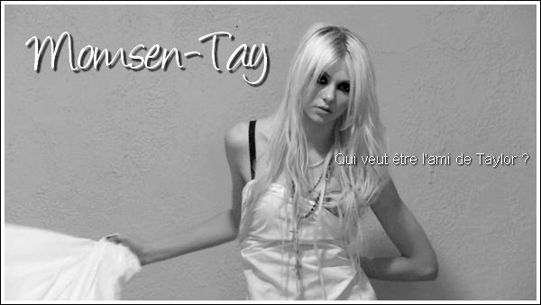 """;""""Je n'ai pas beaucoup d'amis. Mon groupe et trois autres personnes, on est un cercle très unis. [...]  Je suis du genre solitaire. [...] Je ne suis pas une fêtarde ou quoi que  ce soit. Je n'aime pas  quitter ma maison quand je n'en ai pas besoin. """"   - Taylor Momsen pour NOvaFM. ;"""