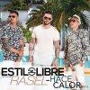 Estilo Libre - Hace Calor 2015 ft. Rasel