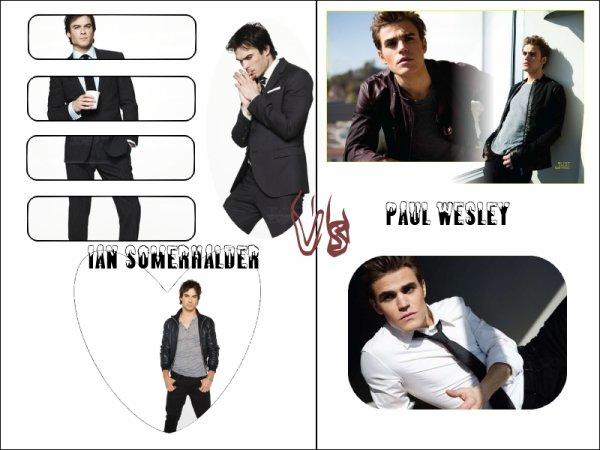 Vampire Diaries     Ian Somerhalder Vs Paul Wesley