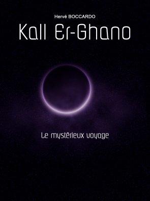 Kall Er-Ghano - Le mystérieux voyage (Tome 1 & 2)