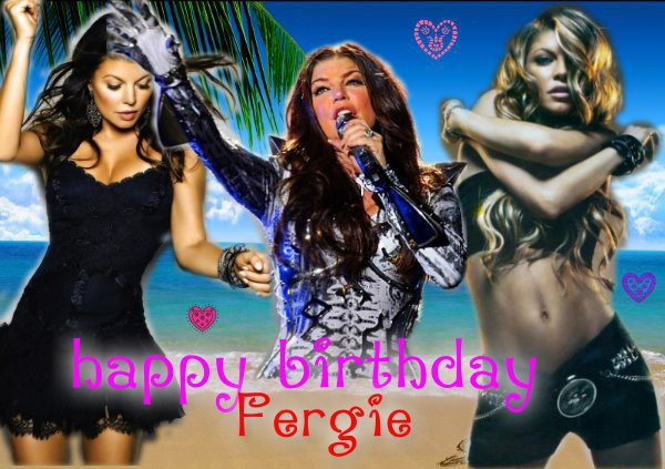 ♥__♥Happy Birthday Fergie ♥__♥