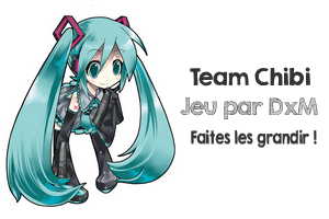 Team Chibi...Faites les évoluer!!