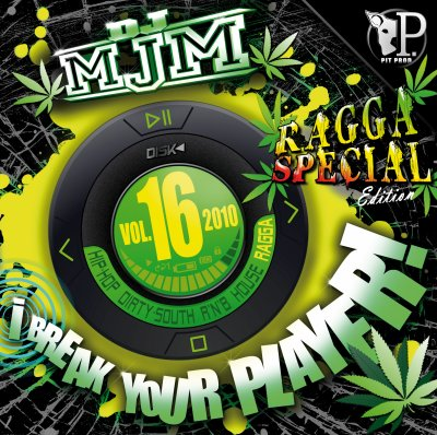 "Dj Mjm ""i Break Your Player"" vol.16 Spécial Ragga"