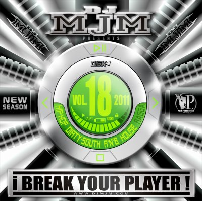 "Dj Mjm ""i Break Your Player"" vol.18"