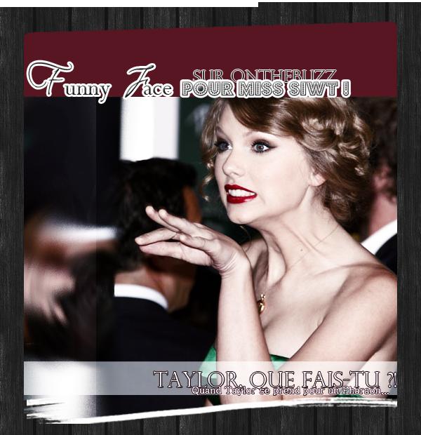 Article septième : Taylor Swift , le pharaon des années 2010 !