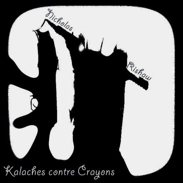 Kalaches-Crayons (Sur la musique de Manhattan-Kaboul)