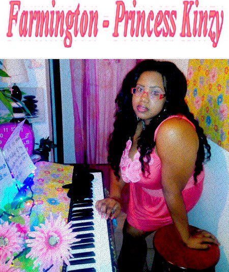 Farmington - Princess Kinzy