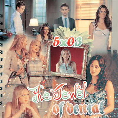 gossip girl :5x03 the jewel of denial