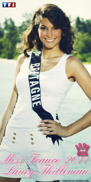 04 / 12 / 10 Elle se nomme Laury Thilleman, elle est Miss Bretagne et hier soir elle est devenue Miss France 2011 ! Je la trouve très jolie et naturelle. Que pense tu d'elle ? Est tu fièr(e) quelle soit Miss France 2011 ? :)